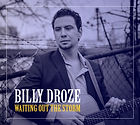 Billy Droze - Waiting Out The Storm.jpeg