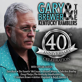 Gary Brewer & KY Ramblers- 40th Annivers