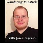 Wandering Minstrels with Jared Ingersol.jpg