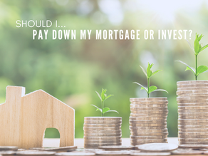 Invest or Pay Down My Mortgage?