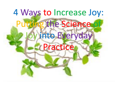 4 Ways to Increase Joy: Putting the Science of Joy into Everyday Practice
