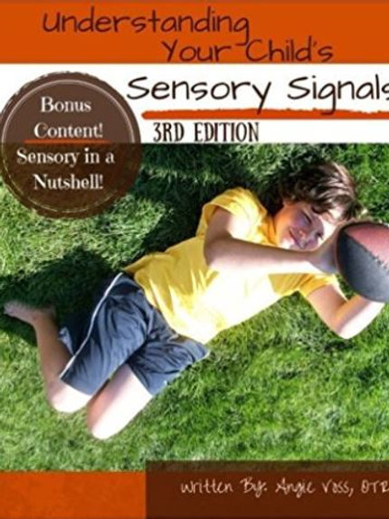 Understanding Your Child's Sensory Signals: A Practical Daily Use Handbook for P
