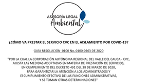 Guía de la Resolución CVC 0100 No. 0100-0263 DE 2020 sobre las medidas especiales para temporada COV