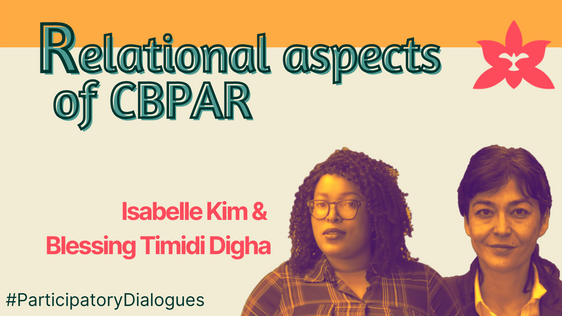 #ParticipatoryDialogues   Relational aspects of CBPAR   Isabelle Kim Ph.D. and Blessing Timidi Digha