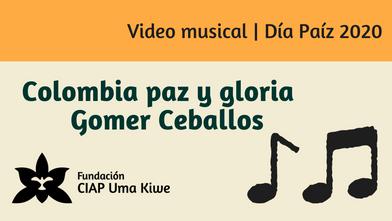 Colombia paz y gloria   Gomer Ceballos