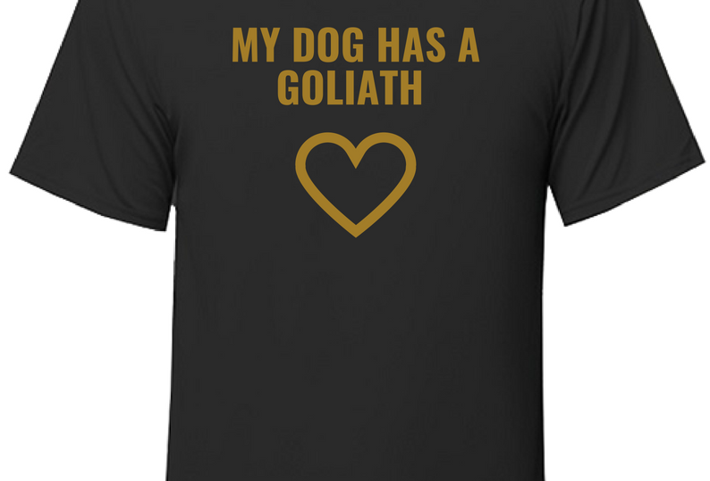 MY DOG HAS A GOLIATH HEART