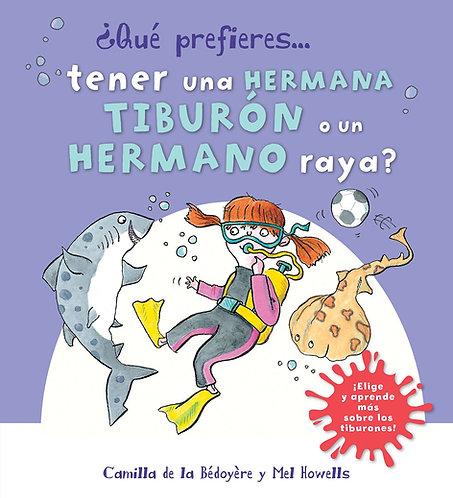 QP Tener Hermana Tiburón O Hermano Raya