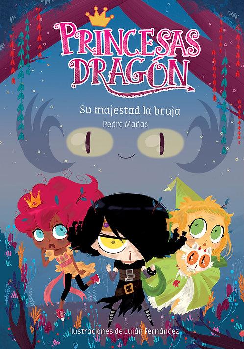 Princesas Dragon Su Majestad La Bruja