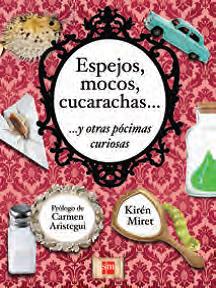 Espejos Mocos Cucarachas y Otras Pócimas