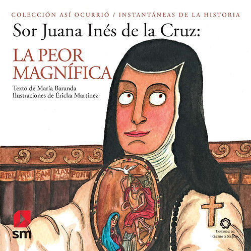 Juana Ines de La Cruz La Peor Magnifica