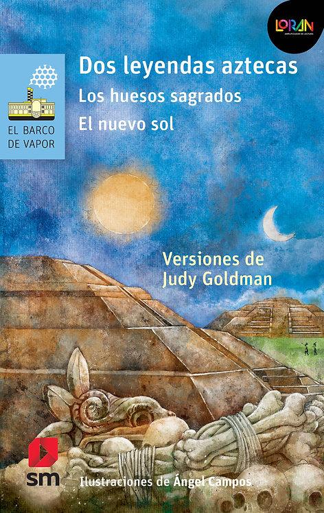 Loran - Dos Leyendas Aztecas. Los Huesos Sagrados. El Nuevo Sol