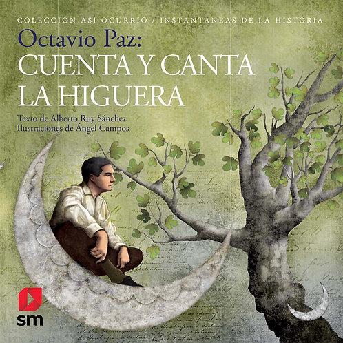 Octavio Paz Cuenta y Canta La Higuera