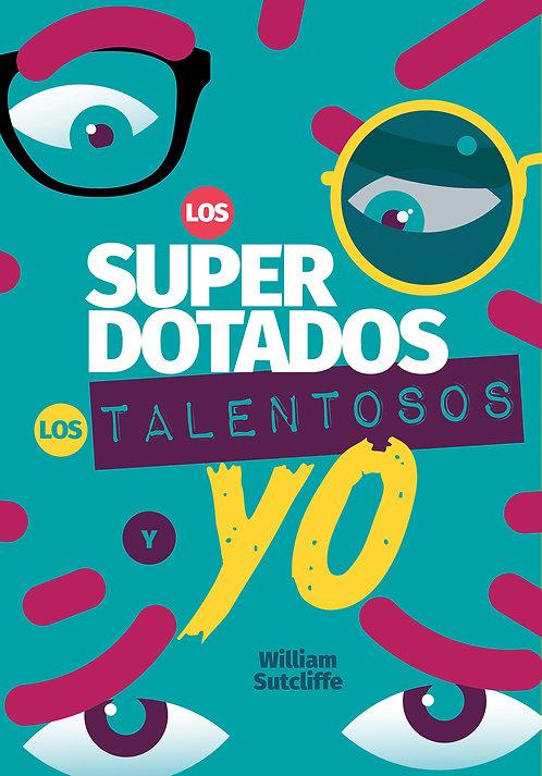 LOS SUPERDOTADOS, LOS TALENTOSO Y YO