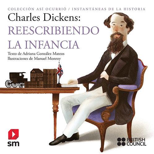 Charles Dickens Rescribiendo La Infancia