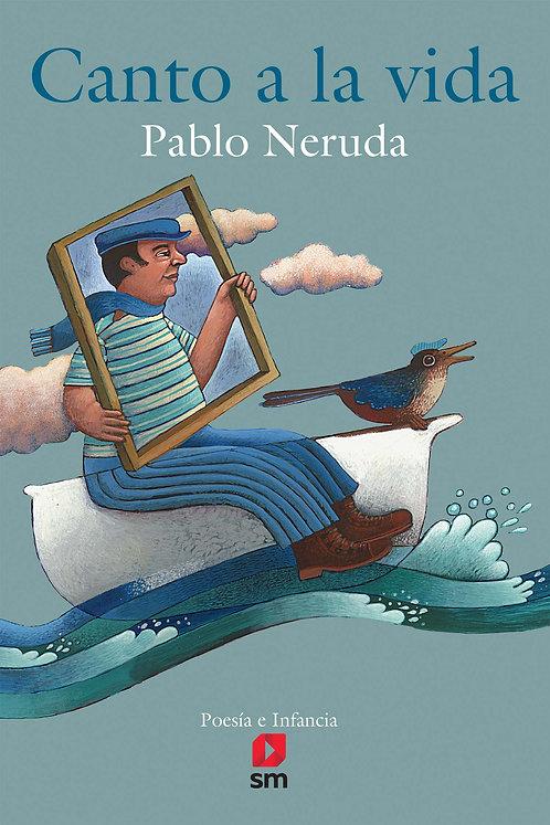 Canto A La Vida Pablo Neruda