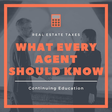 Real Estate Taxes: What Every Agent Should Know