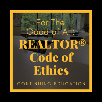 For The Good Of All: REALTOR® Code of Ethics