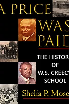 A Price Was Paid: The History of W.S. Creecy School - Volume 1