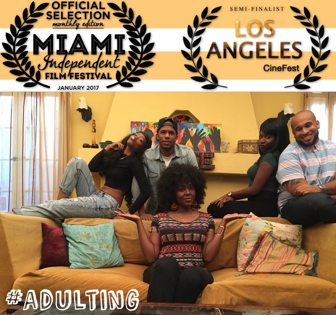 #Adulting Web Series Kickstarter and Miami Independent Film Festival