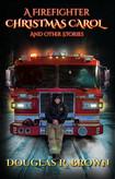A Firefighter Christmas Carol