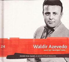 Waldir Azevedo -  CD e livreto com texto de Henrique Cazes Coleção Folha Raízes da Música Popular Brasileira 2010