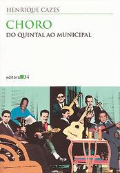 Choro do Quintal ao Municipal Henrique Cazes Editora 34  1998 4a edição