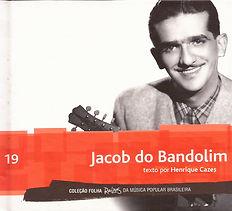 Jacob do Bandolim - CD e livreto com texto de Henrique Cazes Coleção Folha Raízes da Música Popular Brasileira 2010