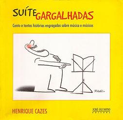 Suíte Gargalhadas - cento e tantas histórias engraçadas sobre música e músicos Henrique Cazes com ilustrações de Redí José Olympio Editora 2002