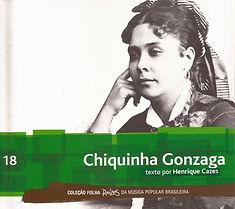 Chiquinha Gonzaga - CD e livreto com texto de Henrique Cazes Coleção Folha Raízes da Música Popular Brasileira 2010