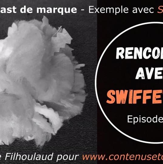 Podcast de marque Swiffer - 4 épisodes