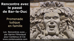 Rencontre_avec_le_passé_de_Bar-le-Duc_-