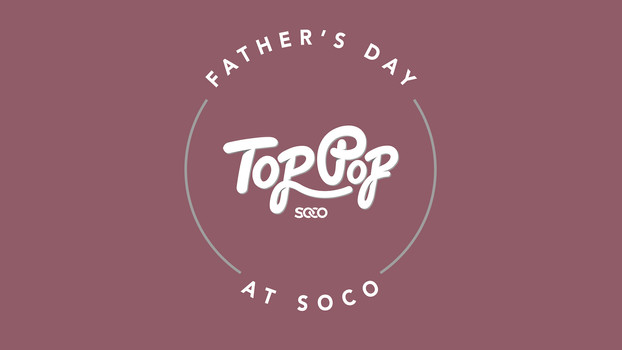FATHER'S DAY AT SOCO