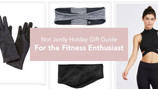 Not Jordy Holiday Gift Guide: For the Fitness Enthusiast