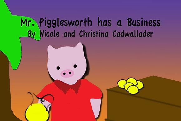 Mr. Pigglesworth has a business