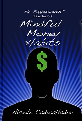 Mr. Pigglesworth Presents Mindful Money Habits