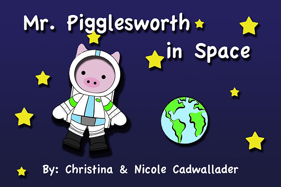 Mr. Pigglesworth in Space