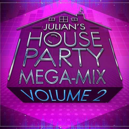 The House Party Mix- VOLUME 2 DIGITAL DOWNLOAD