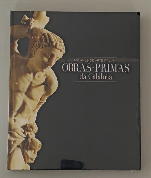 OBRAS PRIMAS DA CALABRIA - 700 ANOS DE ARTE ITALIANA
