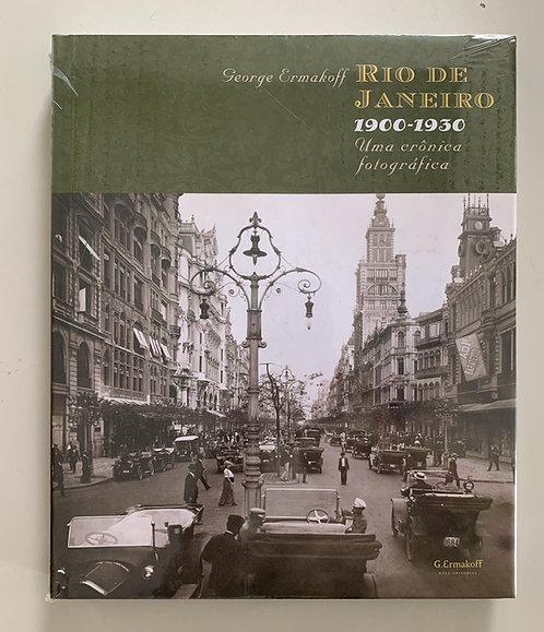 RIO DE JANEIRO: 1900 - 1930 UMA CRÔNICA FOTOGRÁFICA