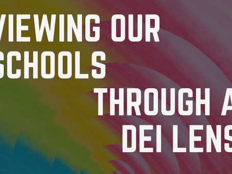 Viewing our Schools through a DEI Lens