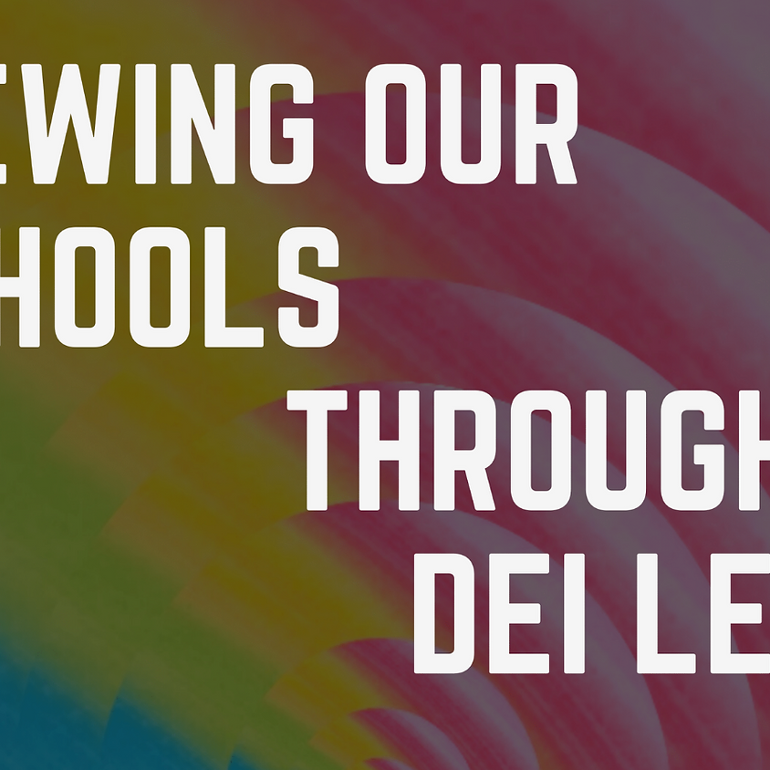 Viewing Our Schools Through a DEI Lens