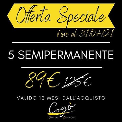 Offerta Speciale 5 Semipermanente