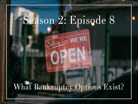 S2E8: Real Talk About Bankruptcy Options in the Time of COVID-19