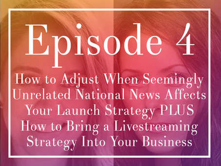 Episode 4: How to Adjust When Seemingly Unrelated National News Affects Your Launch Strategy...