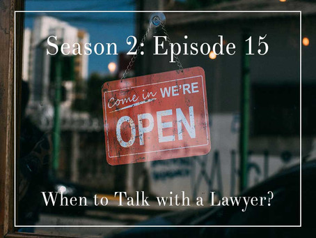S2E15: Pandemic Uncertainty... When Does it Make Sense to Talk with a Lawyer?