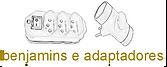 benjamins e adaptadores