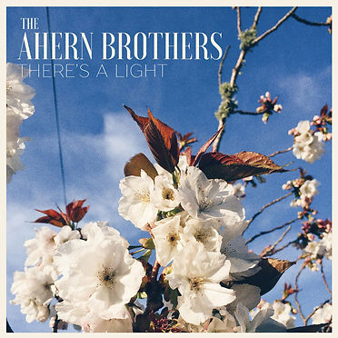 The Ahern Brothers There's A Light.jpg