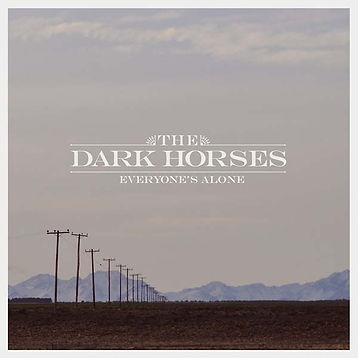 Dark Horses Everyone's Alone.jpg