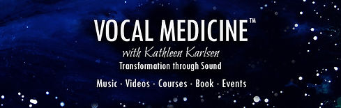 Vocal Medicine with Kathleen Karlsen Includes Music, Videos, Courses, Books and Events