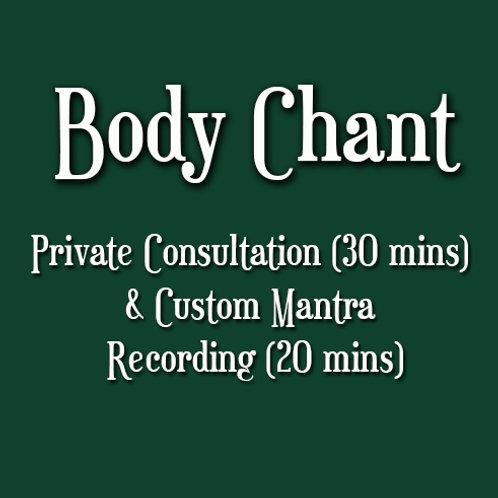 Body Chant Consultation (30 min) + Custom Mantra Set (20 min)